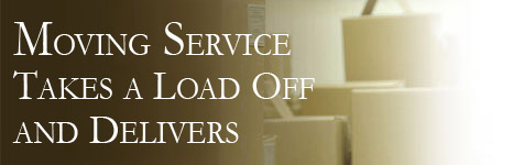 Moving: Takes a Load Off and Delivers...